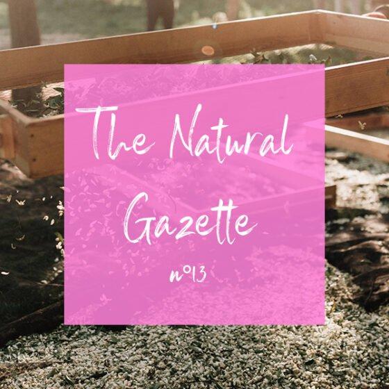 The Natural Gazette n°13